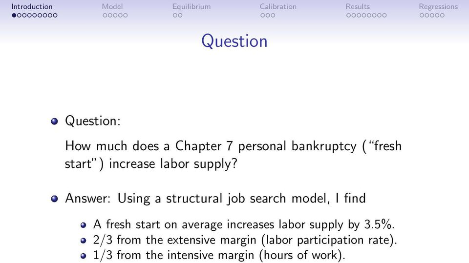 Answer: Using a structural job search model, I find A fresh start on average