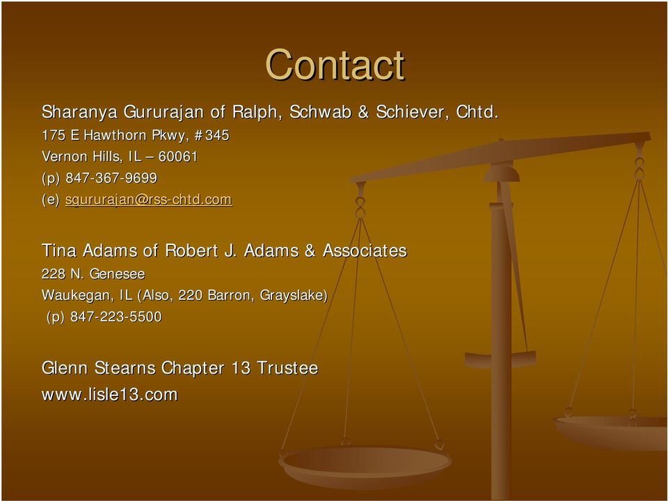 sgururajan@rss-chtd.com Tina Adams of Robert J. Adams & Associates 228 N.