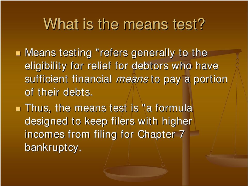 debtors who have sufficient financial means to pay a portion of their
