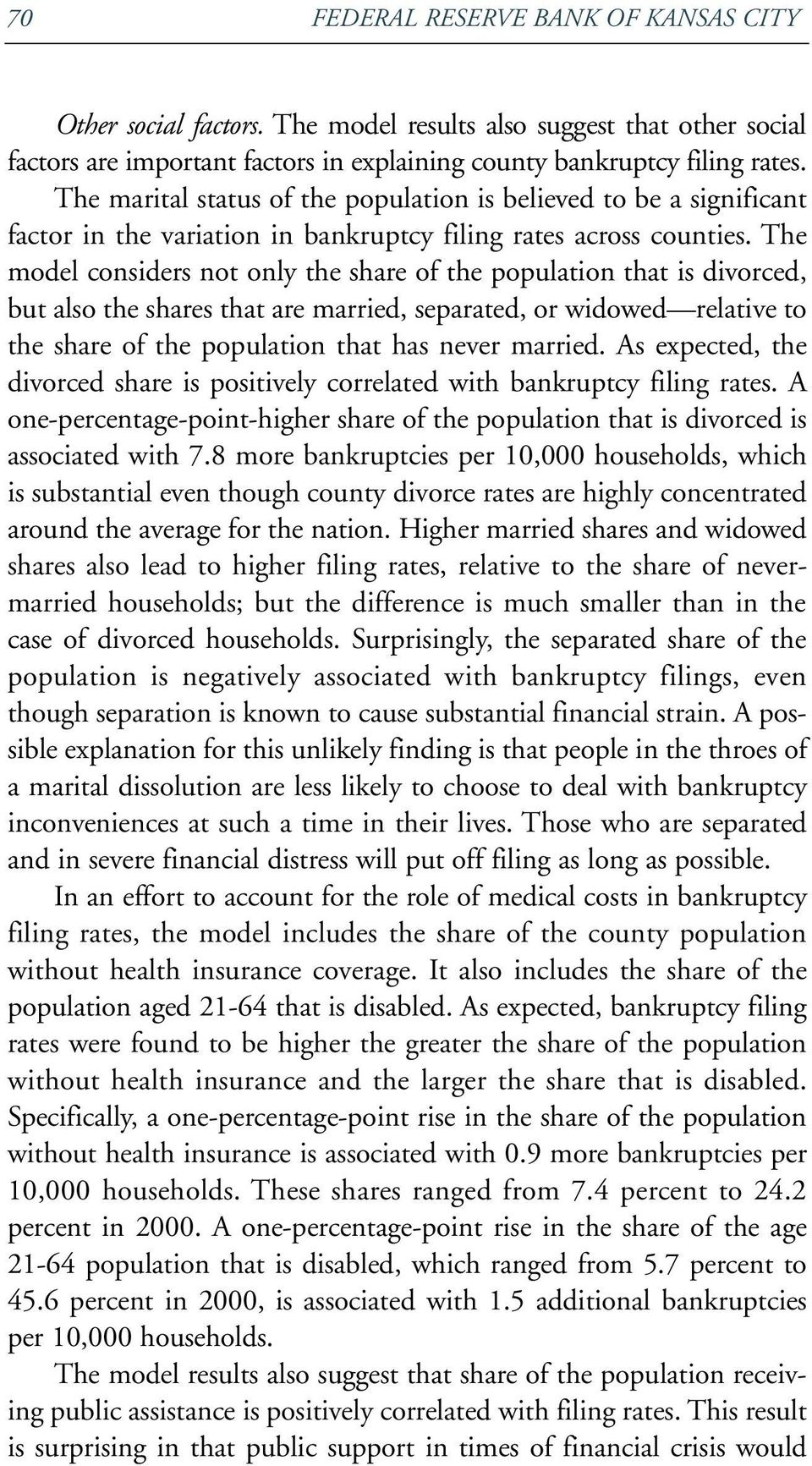 The model considers not only the share of the population that is divorced, but also the shares that are married, separated, or widowed relative to the share of the population that has never married.