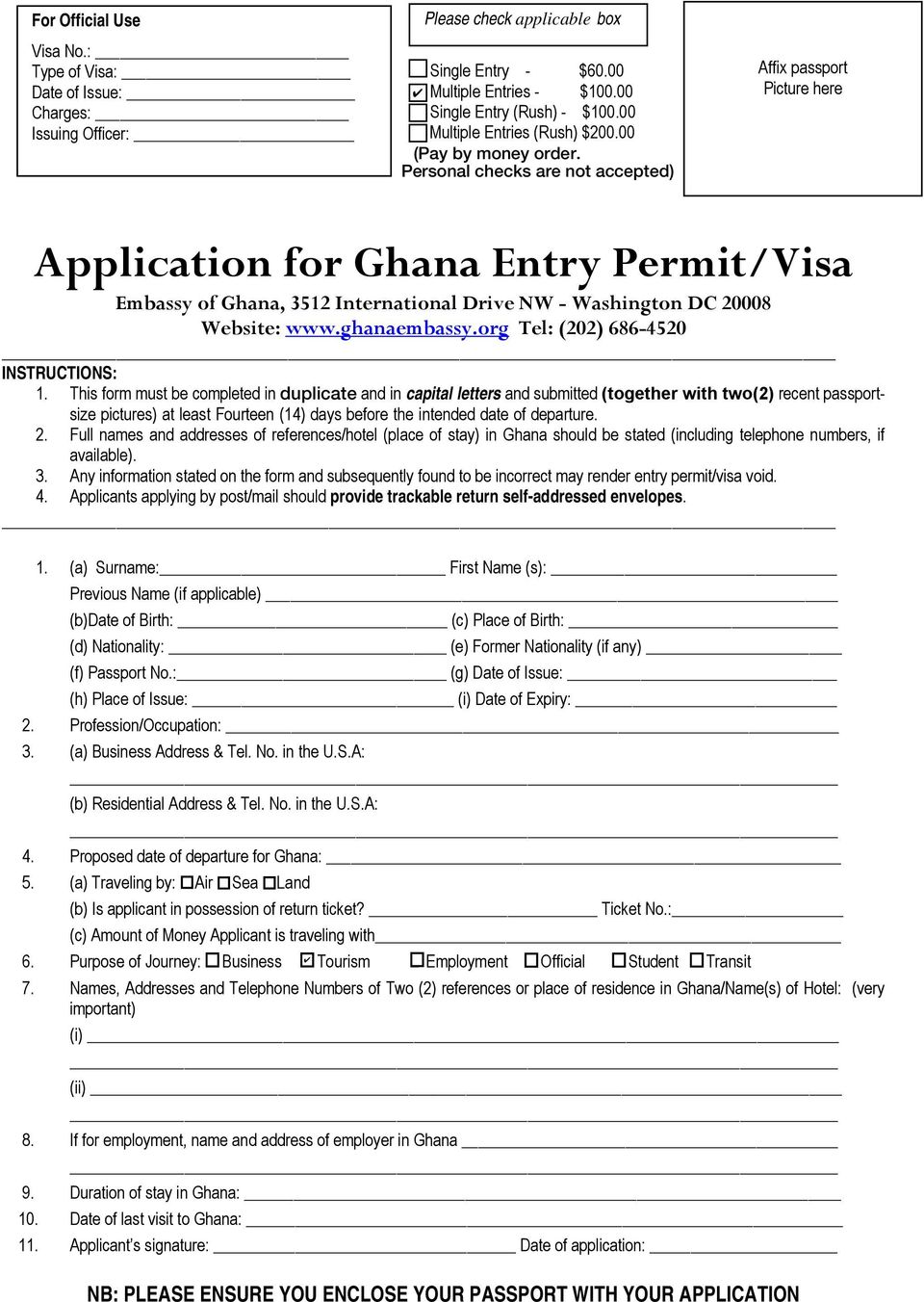 Personal checks are not accepted) Affix passport Picture here Application for Ghana Entry Permit/Visa Embassy of Ghana, 3512 International Drive NW - Washington DC 20008 Website: www.ghanaembassy.