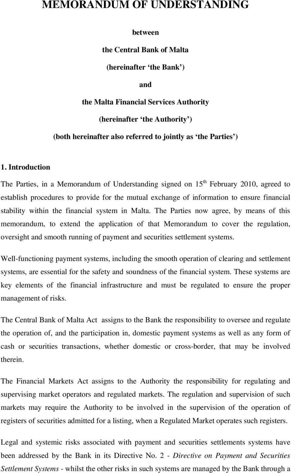 Introduction The Parties, in a Memorandum of Understanding signed on 15 th February 2010, agreed to establish procedures to provide for the mutual exchange of information to ensure financial