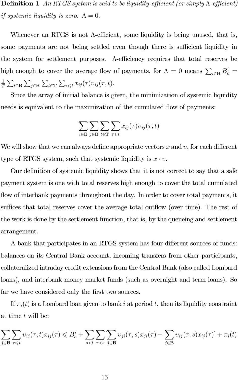 1 T Λ-efficiency requires that total reserves be high enough to cover the average flow of payments, for Λ =means P i B Bi o = P P P P i B j B t T τ6t x ij(τ)υ ij (τ,t).