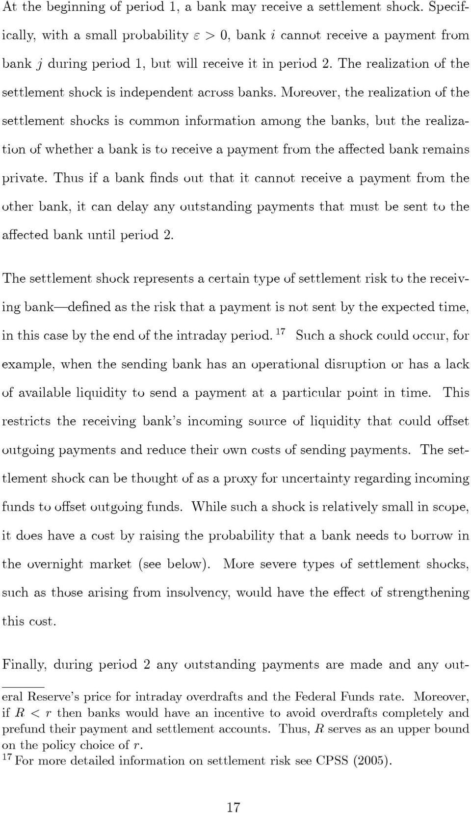 The realization of the settlement shock is independent across banks.