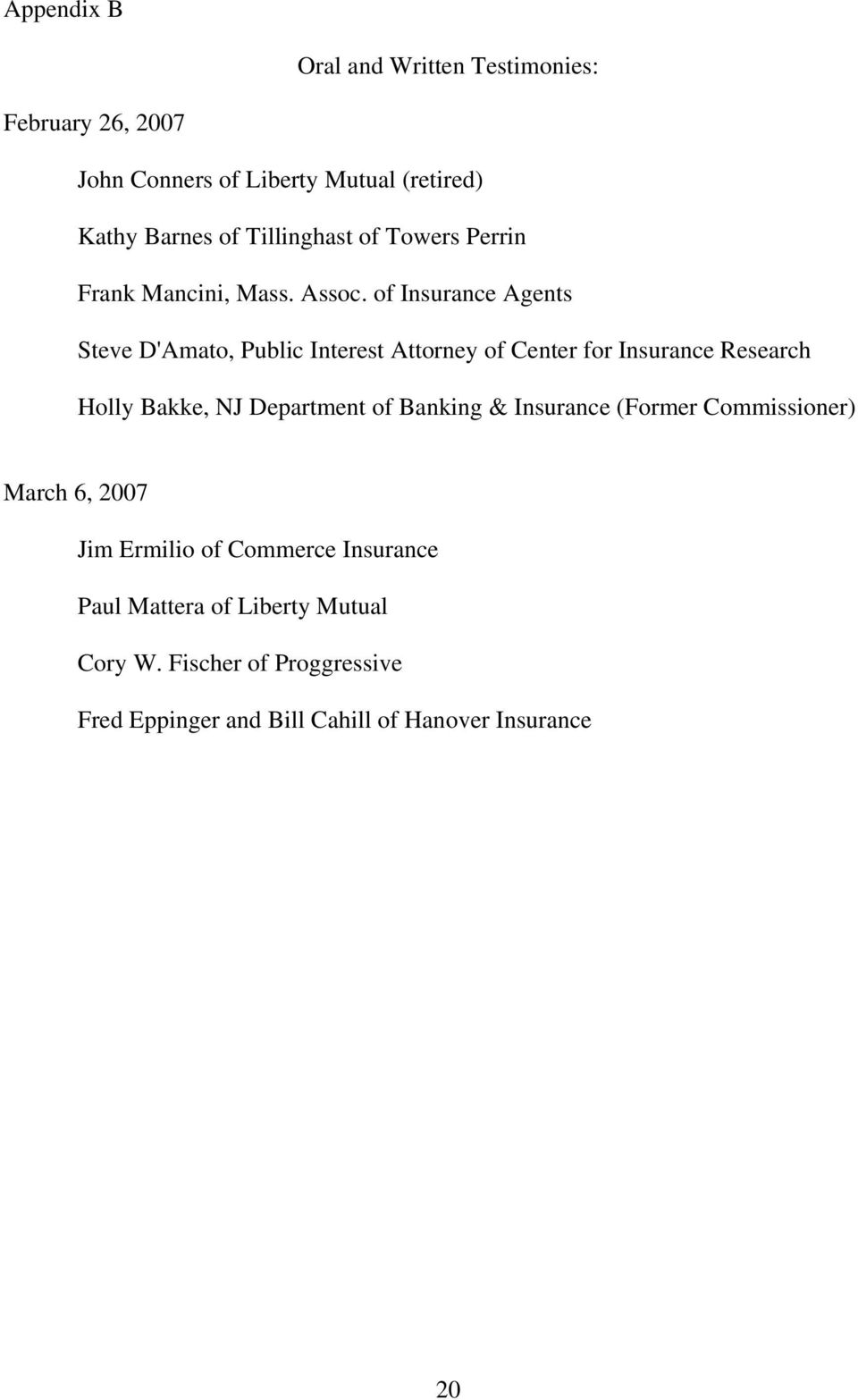 of Insurance Agents Steve D'Amato, Public Interest Attorney of Center for Insurance Research Holly Bakke, NJ Department of