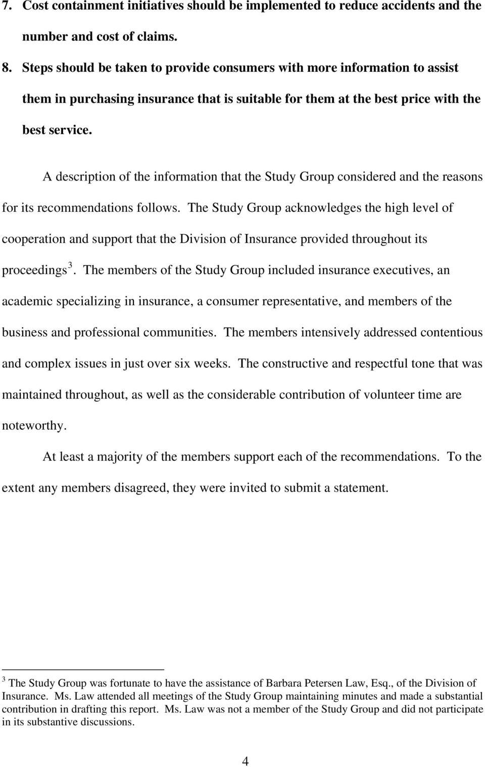 A description of the information that the Study Group considered and the reasons for its recommendations follows.
