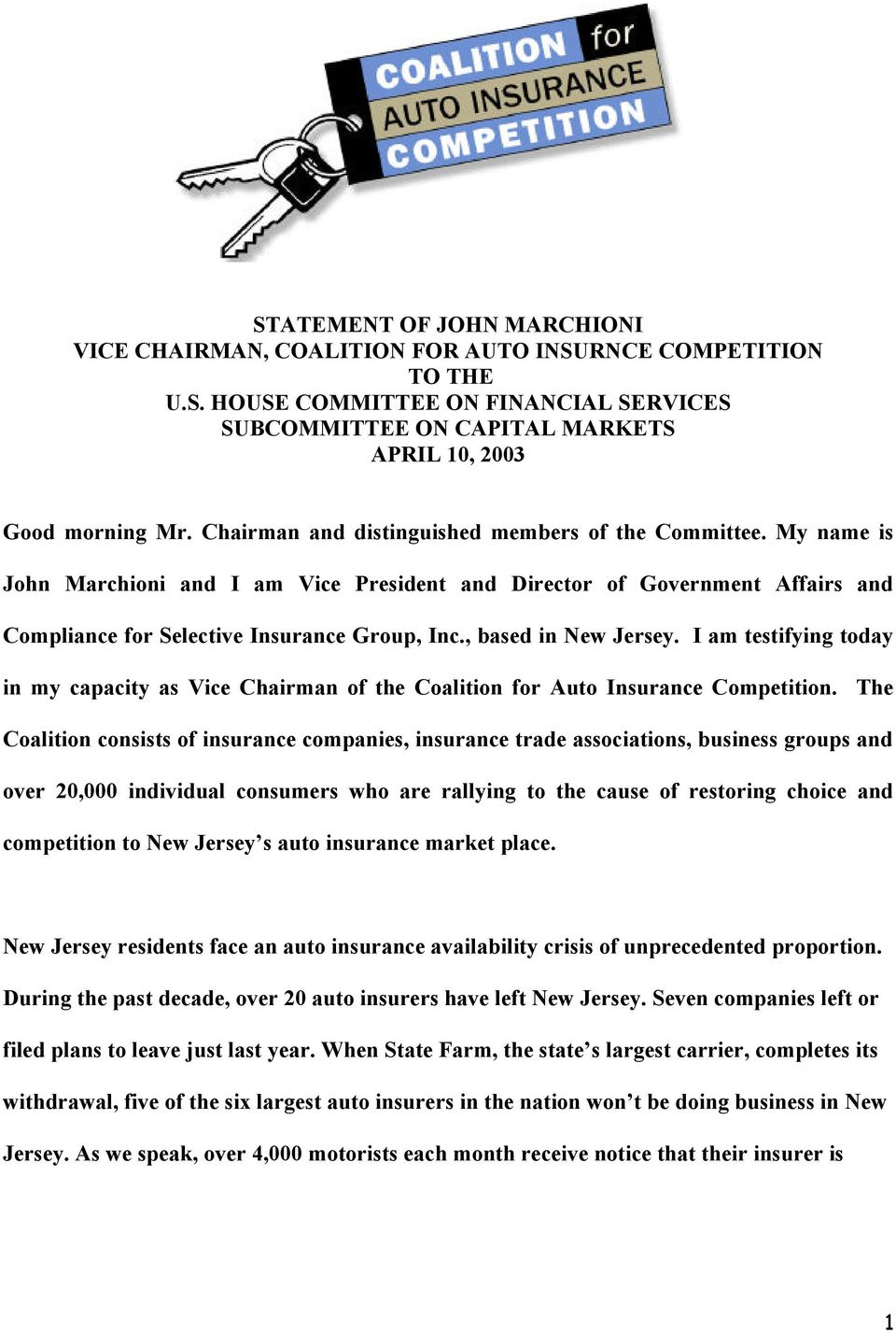 , based in New Jersey. I am testifying today in my capacity as Vice Chairman of the Coalition for Auto Insurance Competition.