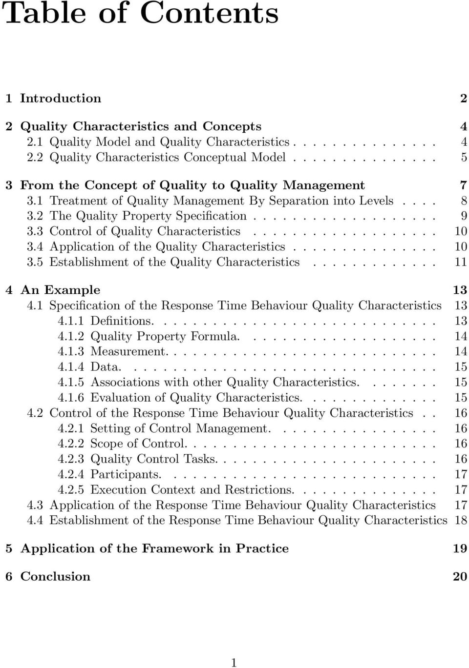 3 Control of Quality Characteristics................... 10 3.4 Application of the Quality Characteristics............... 10 3.5 Establishment of the Quality Characteristics............. 11 4 An Example 13 4.
