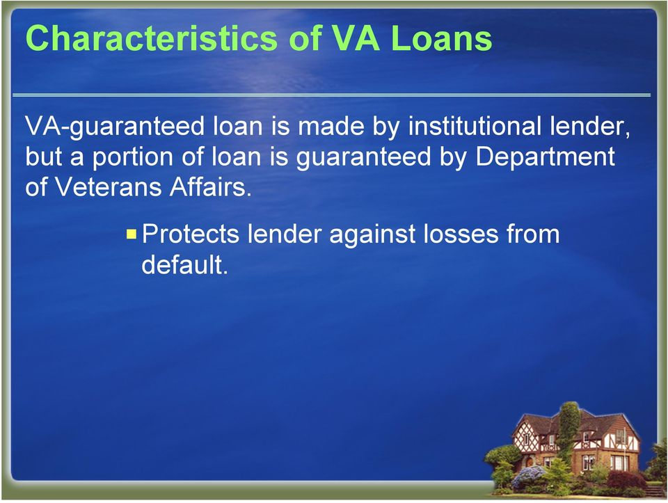 of loan is guaranteed by Department of Veterans