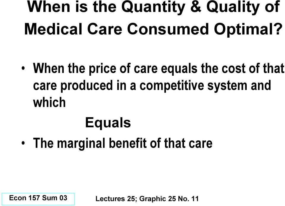 When the price of care equals the cost of that care