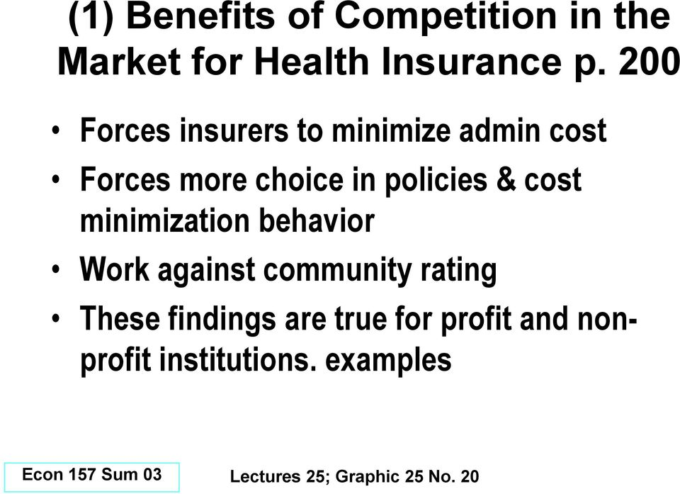 cost minimization behavior Work against community rating These findings are
