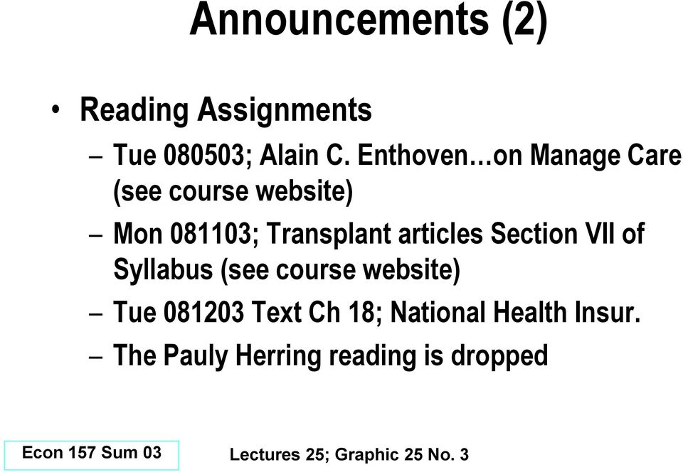 articles Section VII of Syllabus (see course website) Tue 081203 Text Ch