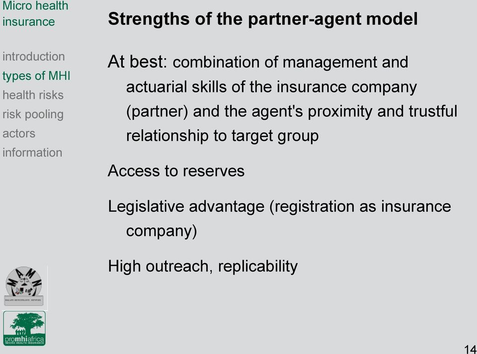 agent's proximity and trustful relationship to target group Access to