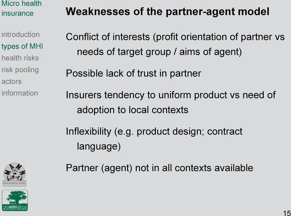 Insurers tendency to uniform product vs need of adoption to local contexts