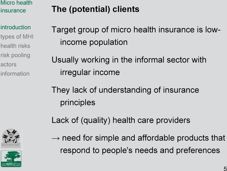 understanding of principles Lack of (quality) health care providers need for