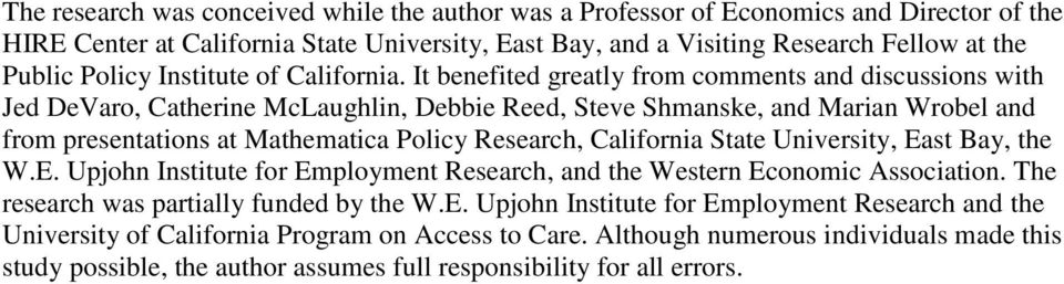 It benefited greatly from comments and discussions with Jed DeVaro, Catherine McLaughlin, Debbie Reed, Steve Shmanske, and Marian Wrobel and from presentations at Mathematica Policy Research,