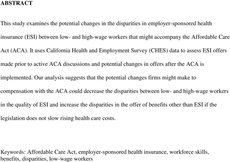 Our analysis suggests that the potential changes firms might make to compensation with the ACA could decrease the disparities between low- and high-wage workers in the quality of ESI and increase the