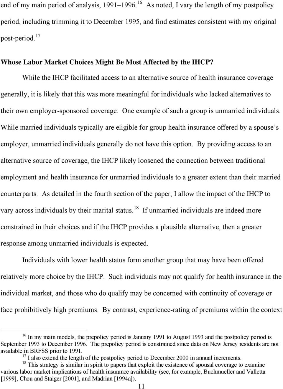 17 Whose Labor Market Choices Might Be Most Affected by the IHCP?