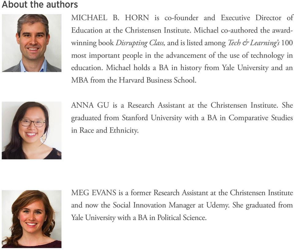 Michael holds a BA in history from Yale University and an MBA from the Harvard Business School. ANNA GU is a Research Assistant at the Christensen Institute.
