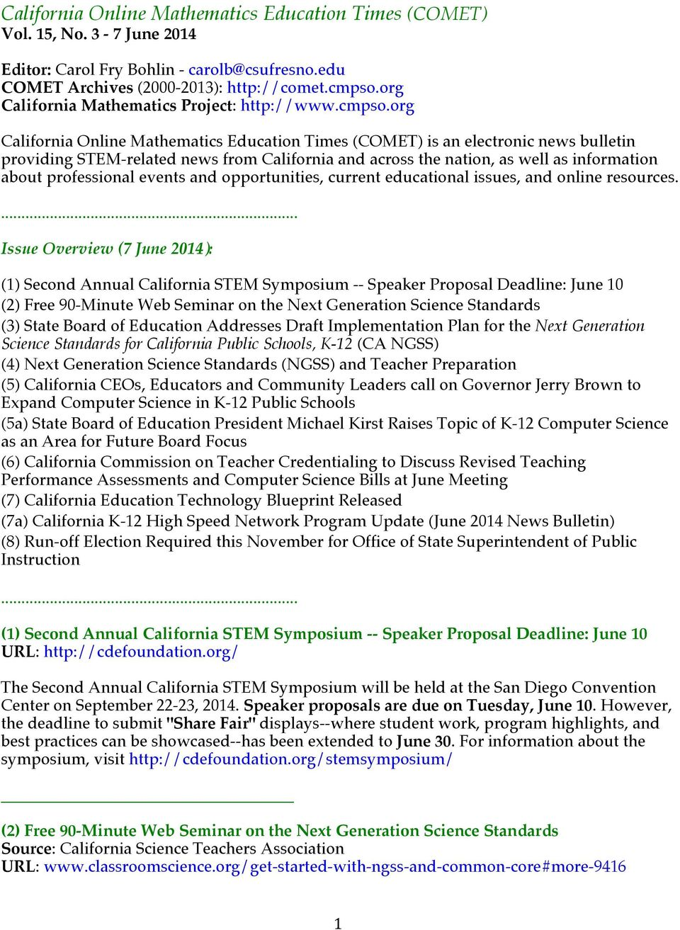 org California Online Mathematics Education Times (COMET) is an electronic news bulletin providing STEM-related news from California and across the nation, as well as information about professional