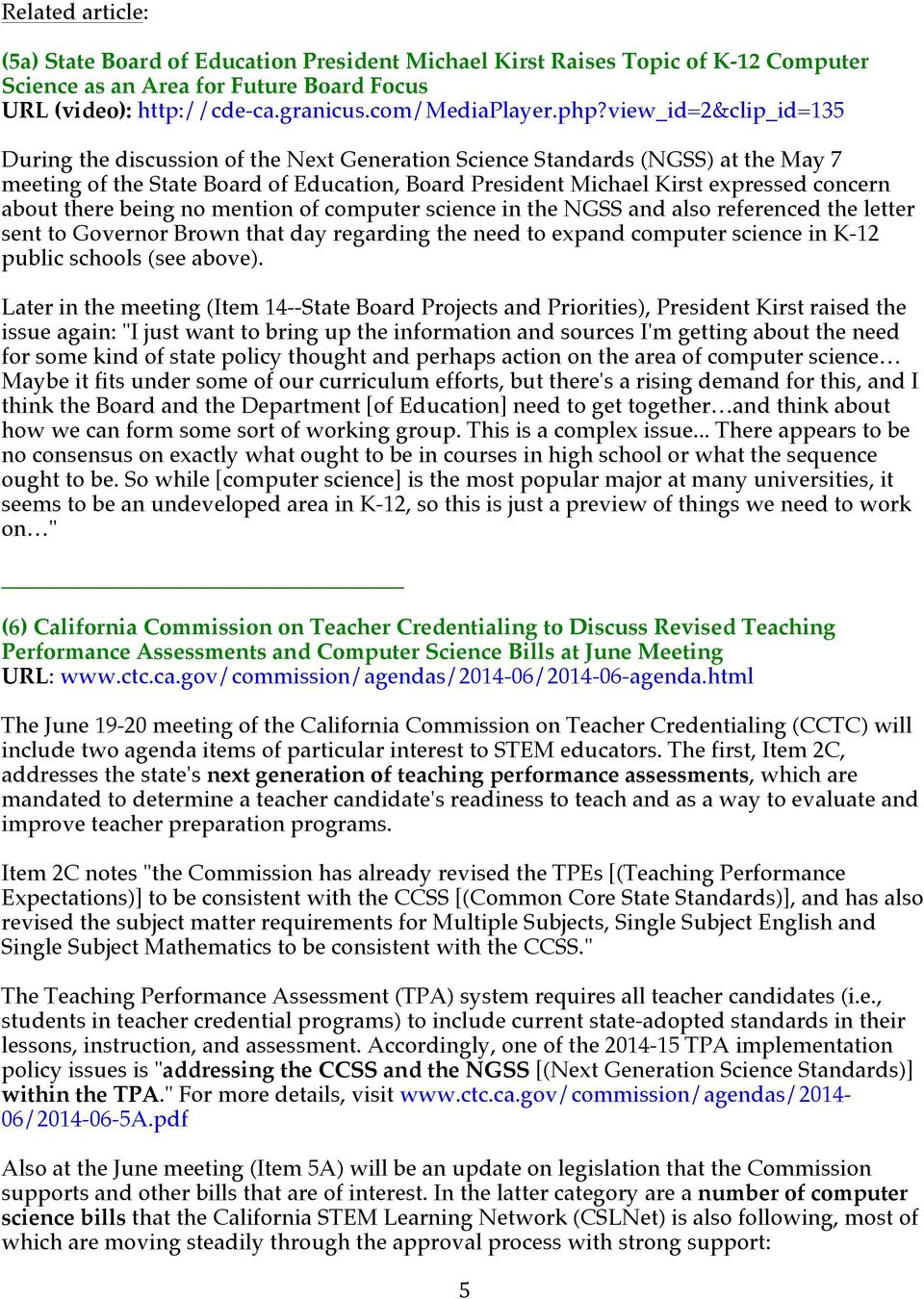 there being no mention of computer science in the NGSS and also referenced the letter sent to Governor Brown that day regarding the need to expand computer science in K-12 public schools (see above).