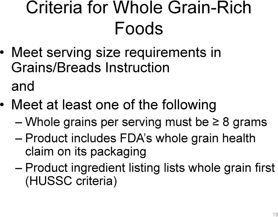 per serving must be 8grams Product includes FDA s whole grain health claim on