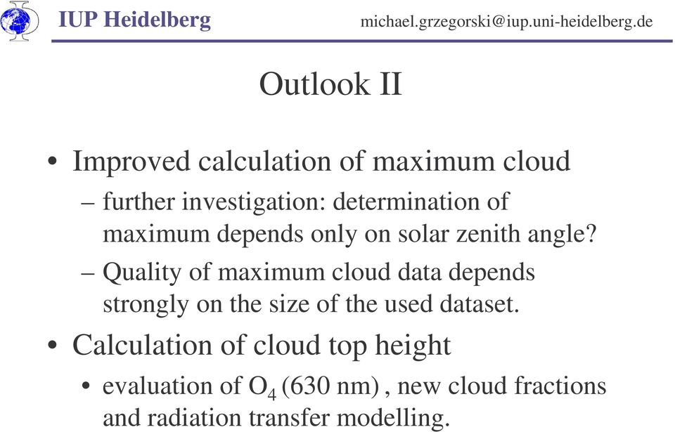 Quality of maximum cloud data depends strongly on the size of the used dataset.