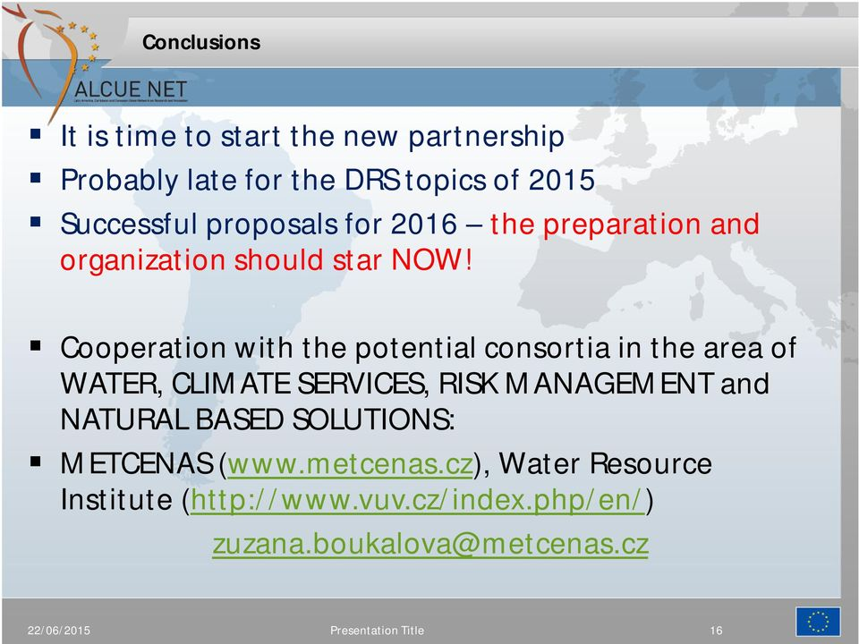 Cooperation with the potential consortia in the area of WATER, CLIMATE SERVICES, RISK MANAGEMENT and NATURAL