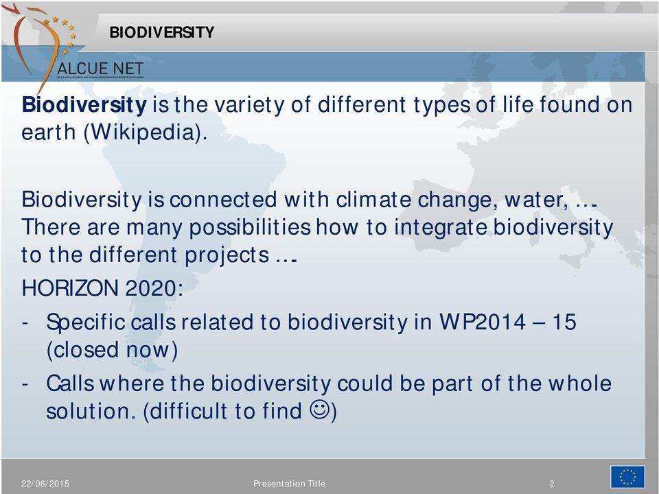 There are many possibilities how to integrate biodiversity to the different projects.