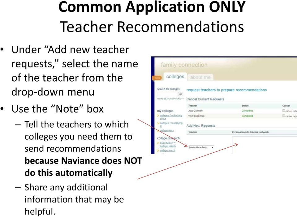 teachers to which colleges you need them to send recommendations because Naviance