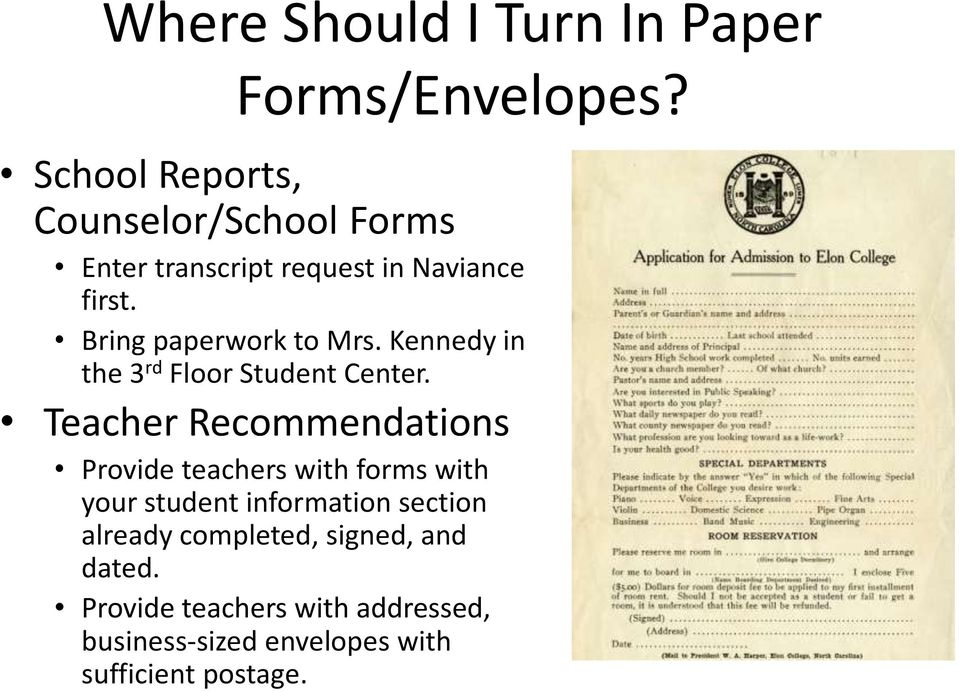 Bring paperwork to Mrs. Kennedy in the 3 rd Floor Student Center.