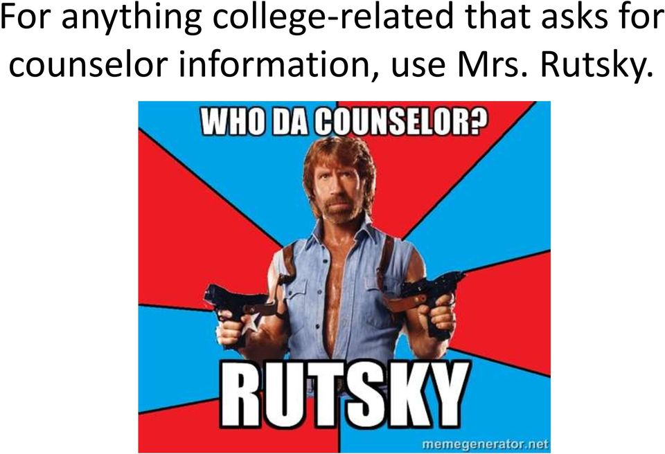 asks for counselor