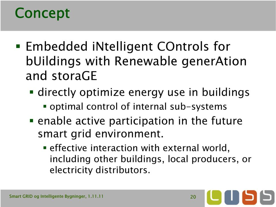 enable active participation i in the future smart grid environment.