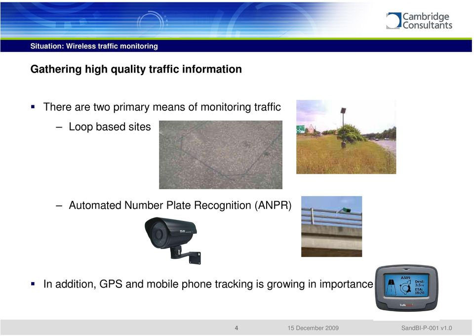 sites Automated Number Plate Recognition (ANPR) In addition, GPS and
