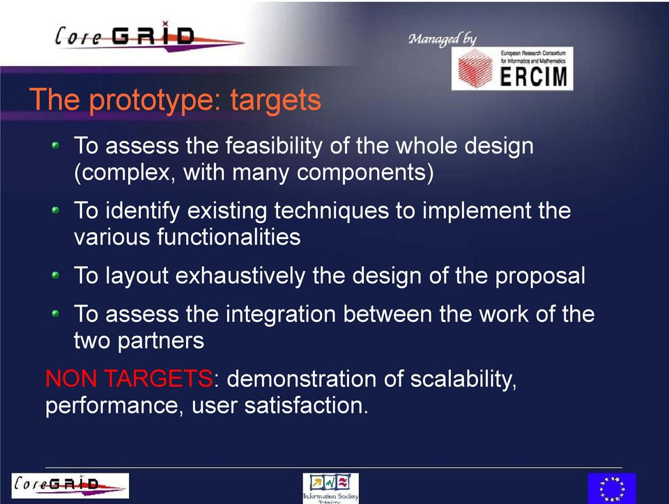 layout exhaustively the design of the proposal To assess the integration between the work