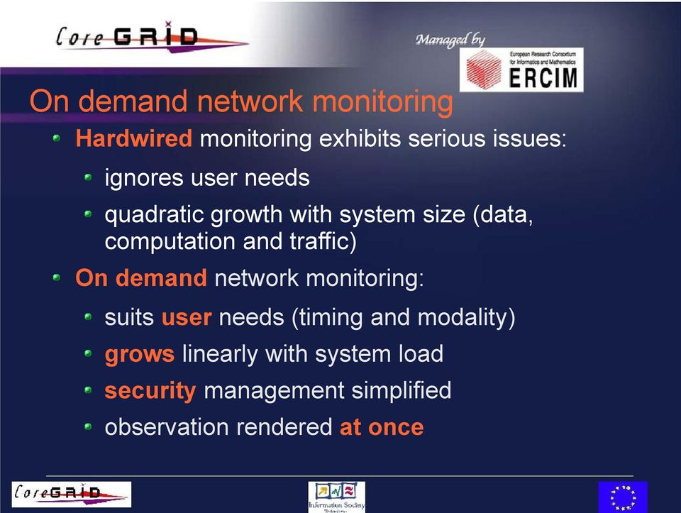 traffic) On demand network monitoring: suits user needs (timing and modality)