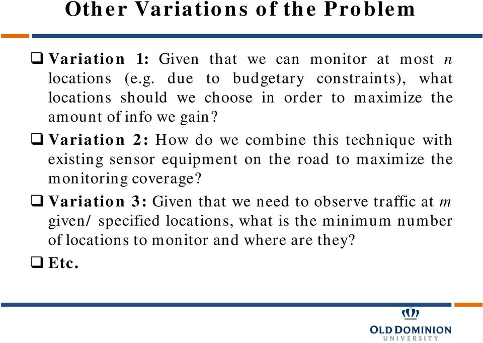 Variation 2: How do we combine this technique with existing sensor equipment on the road to maximize the monitoring
