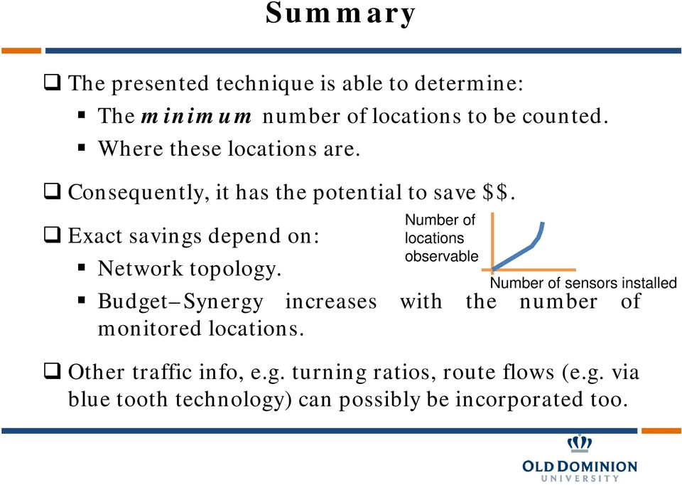 Number of locations observable Number of sensors installed Budget Synergy increases with the number of monitored