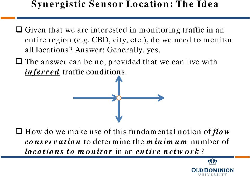 The answer can be no, provided that we can live with inferred traffic conditions.