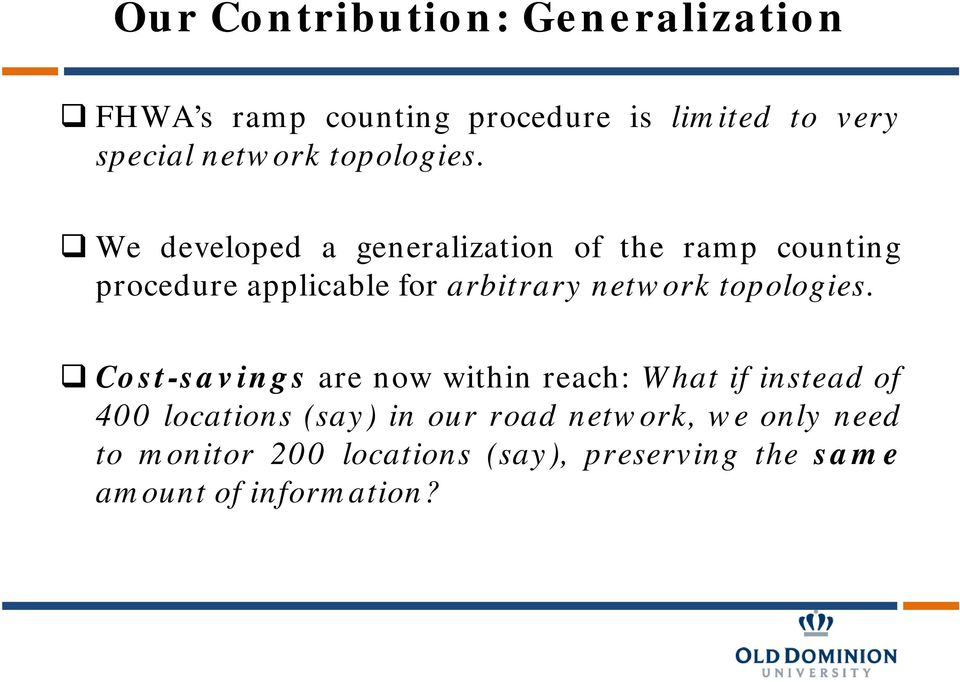 We developed a generalization of the ramp counting procedure applicable for arbitrary network