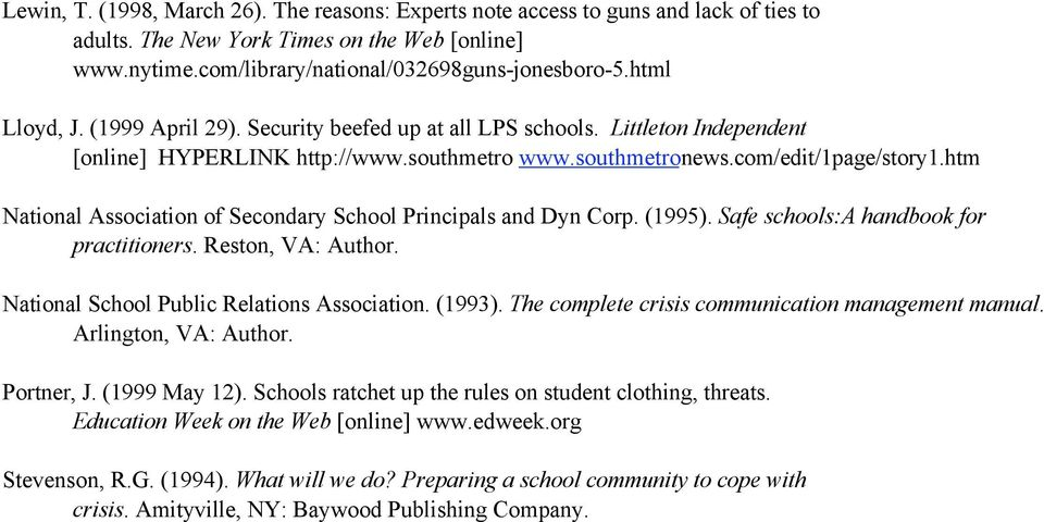 htm National Association of Secondary School Principals and Dyn Corp. (1995). Safe schools:a handbook for practitioners. Reston, VA: Author. National School Public Relations Association. (1993).