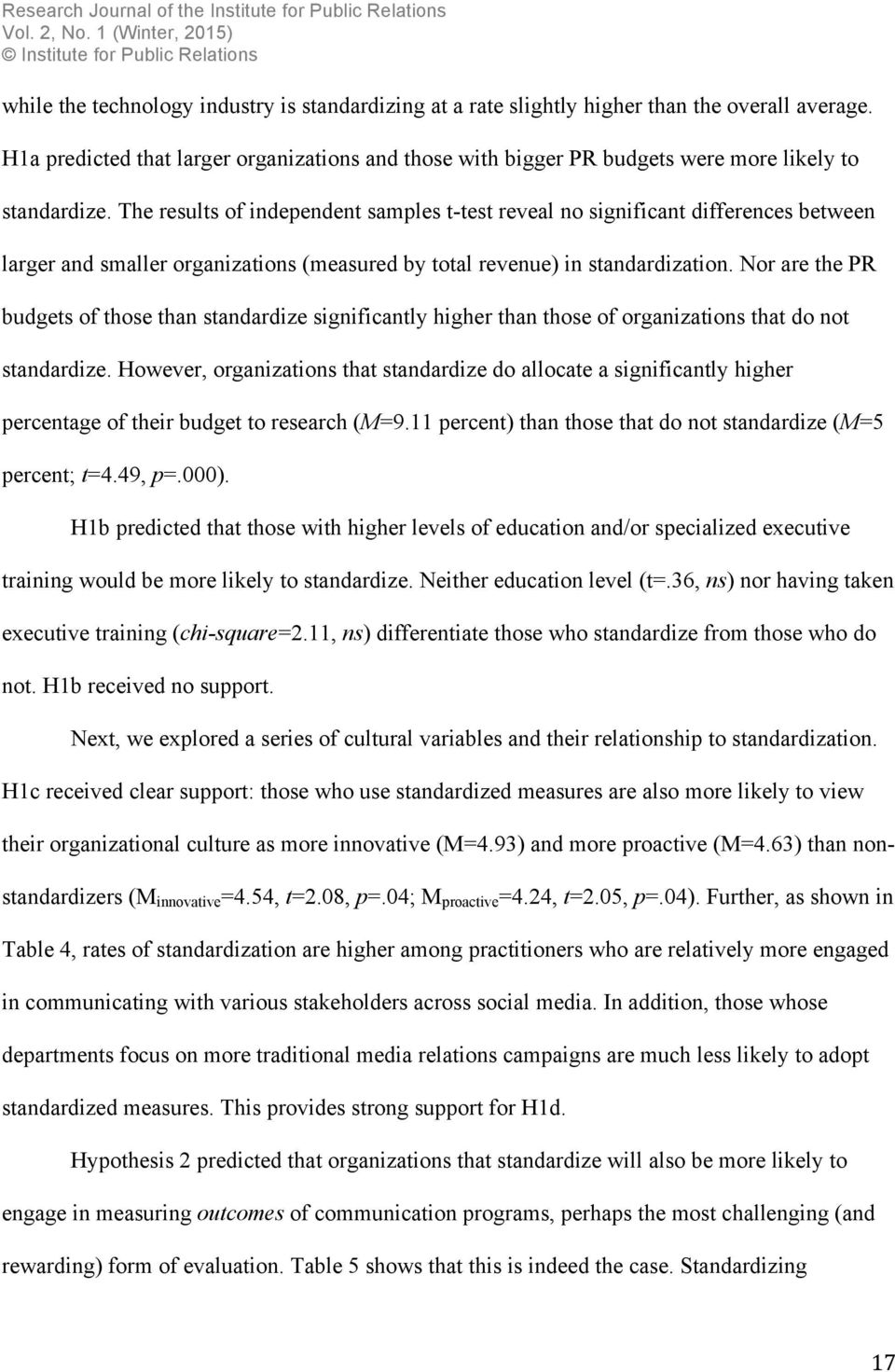 The results of independent samples t-test reveal no significant differences between larger and smaller organizations (measured by total revenue) in standardization.
