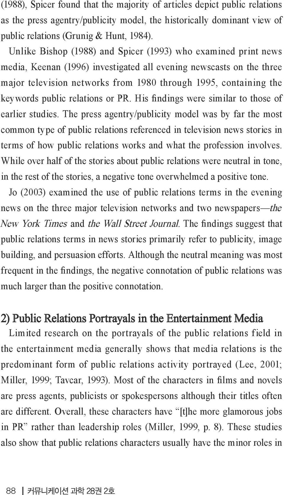 keywords public relations or PR. His findings were similar to those of earlier studies.
