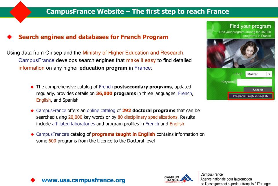 three languages: French, English, and Spanish offers an online catalog of 292 doctoral programs that can be searched using 20,000 key words or by 80 disciplinary specializations.