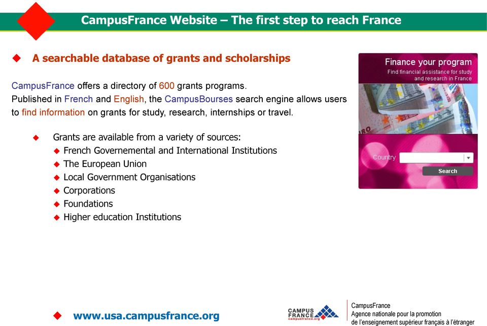 Published in French and English, the CampusBourses search engine allows users to find information on grants for study,