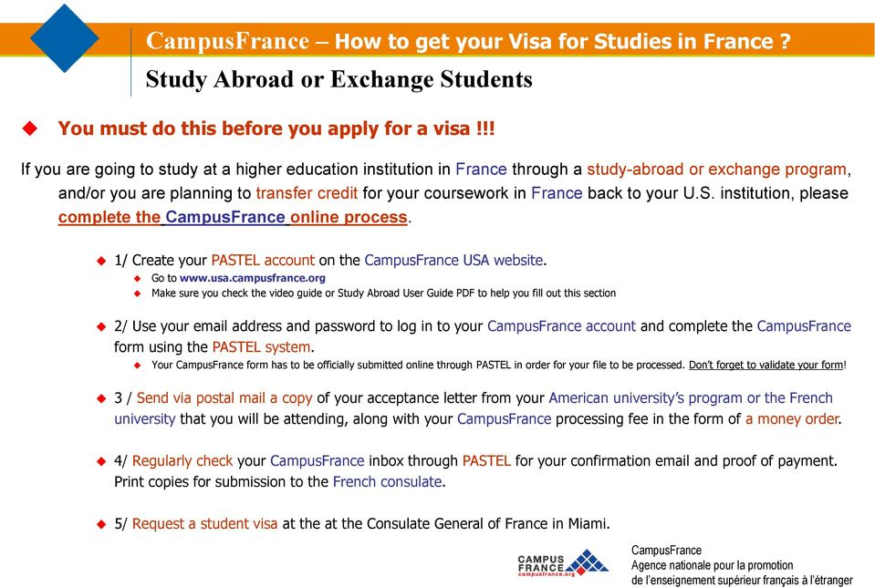 your U.S. institution, please complete the online process. 1/ Create your PASTEL account on the USA website. Go to www.usa.campusfrance.