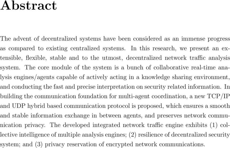 The core module of the system is a bunch of collaborative real-time analysis engines/agents capable of actively acting in a knowledge sharing environment, and conducting the fast and precise