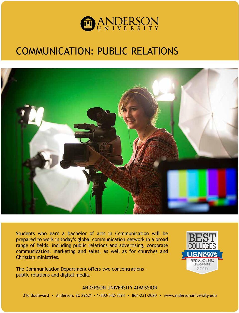 churches and Christian ministries. The Communication Department offers two concentrations public relations and digital media.
