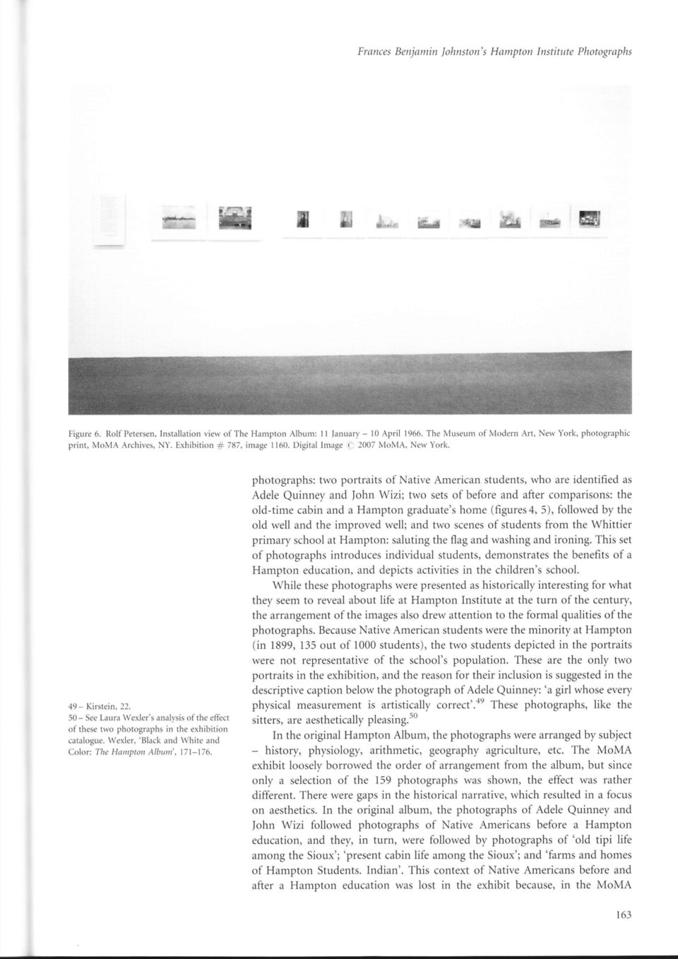 50 - See Laura \{exler's analysis of the effect of these trvo photographs in the exhibition catalogue. Werler, 'Black ancl \{hite and Color: The Hompton Albuni, 17I-176.
