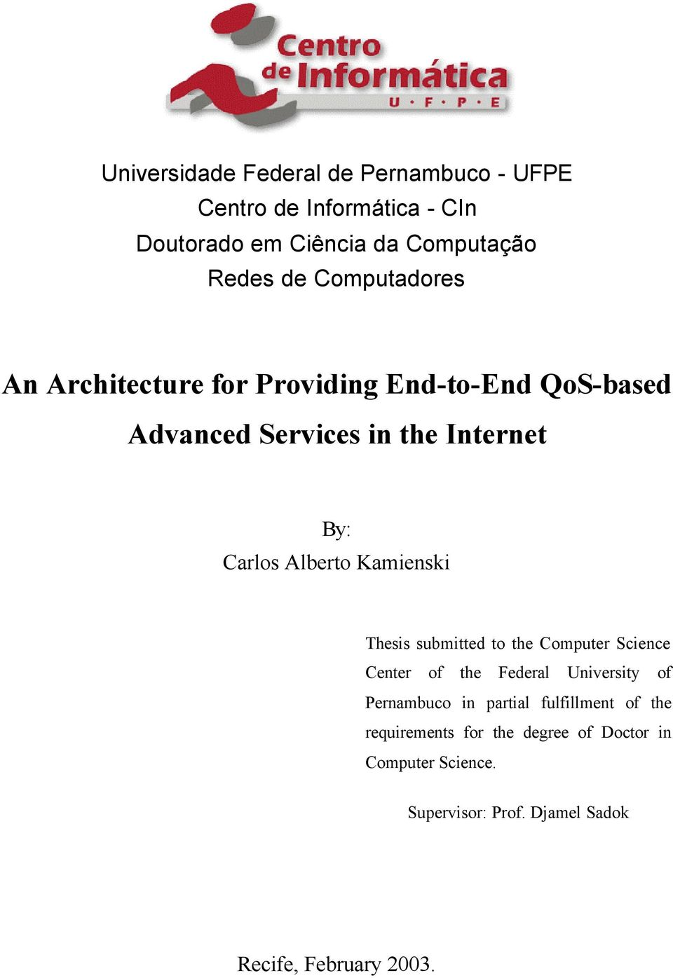 Kamienski Thesis submitted to the Computer Science Center of the Federal University of Pernambuco in partial